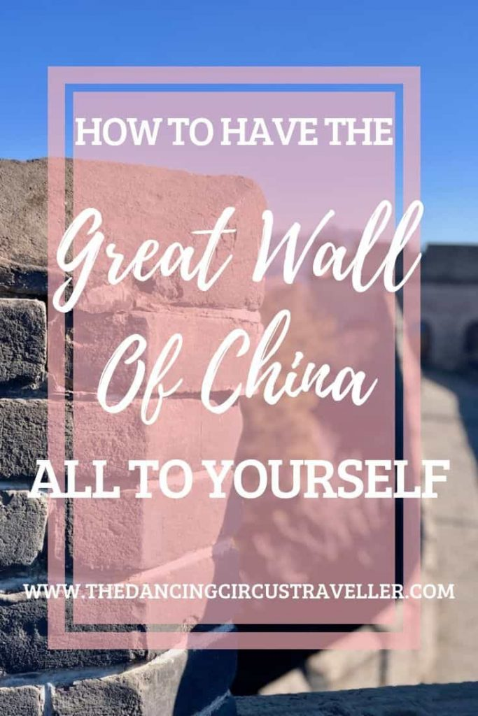 How to have the great wall of china to yourself www.thedancingcircustraveller.com