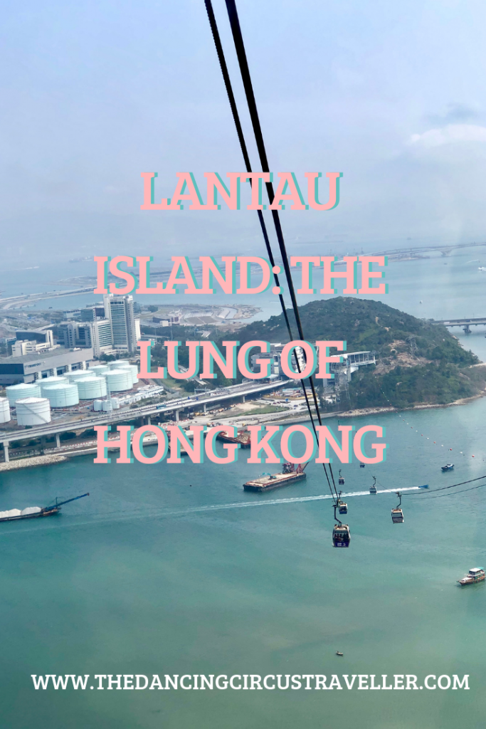 LANTAU ISLAND: THE LUNG OF HONG KONG  www.thedancingcircustraveller.com