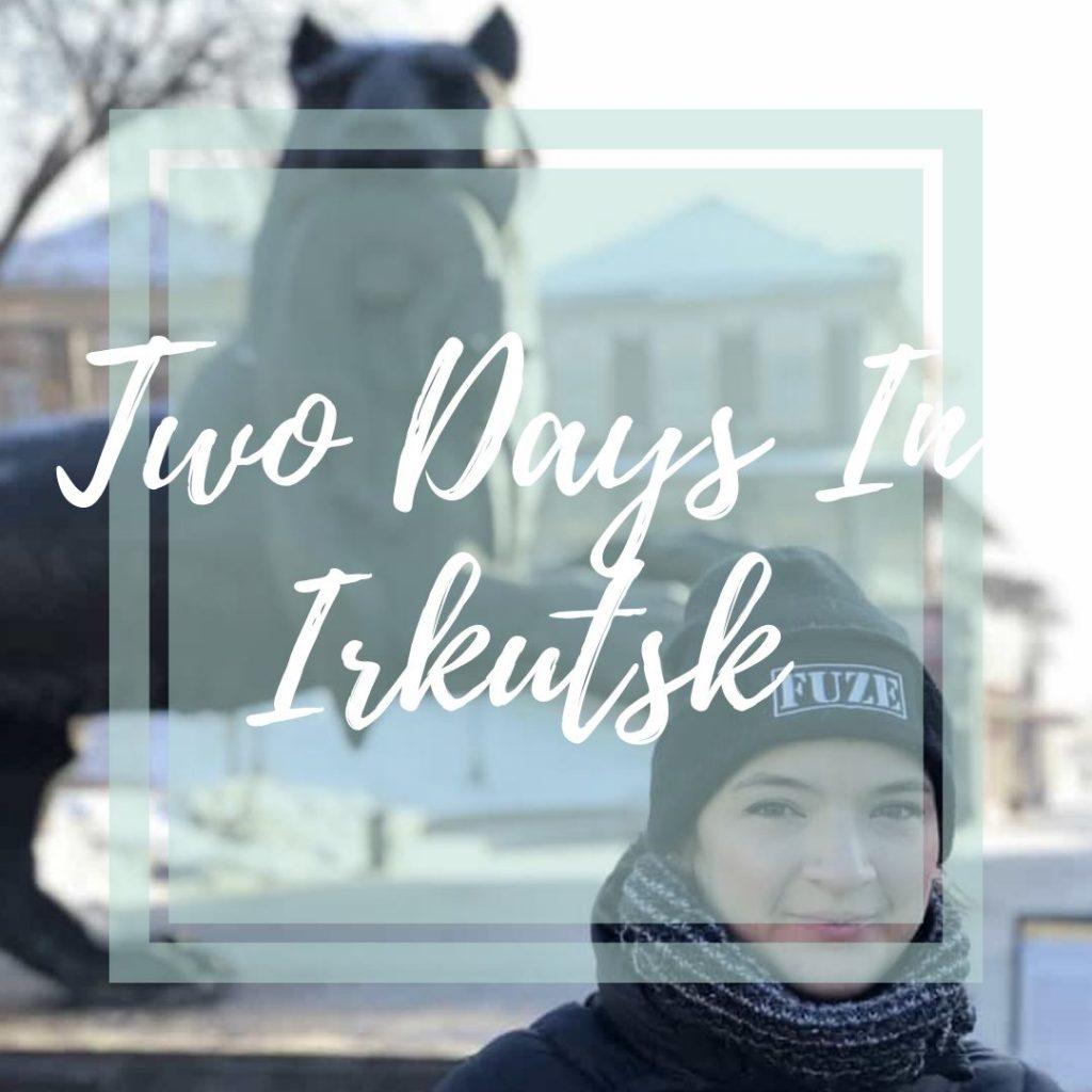 Two Days In Irkutsk
